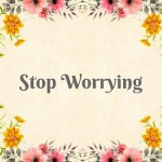 Stop Worrying - Edited