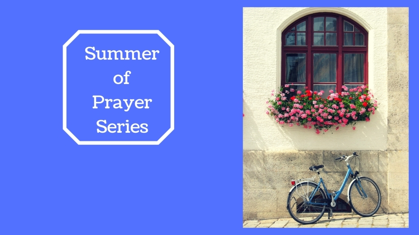 Summer of Prayer Series conclusion (1)