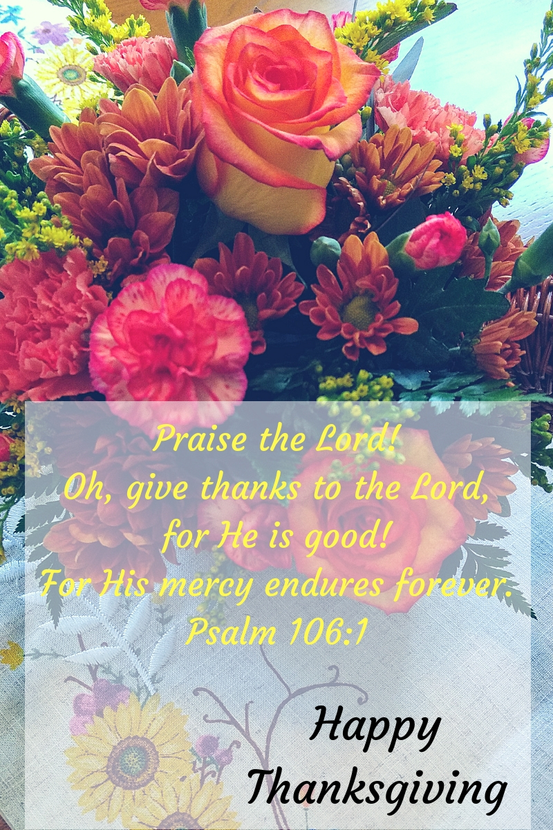 Praise[a] the Lord!Oh, give thanks to the Lord, for He is good!For His mercy endures forever.