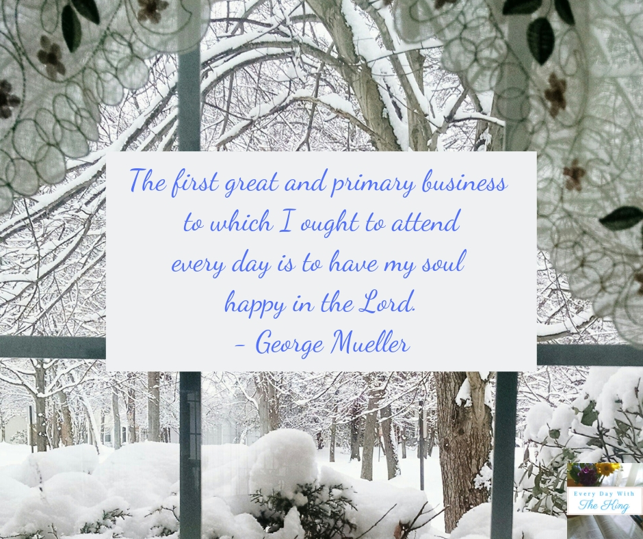 Copy of The first great and primary business to which I ought to attend every day is to have my soul happy in the Lord. - George