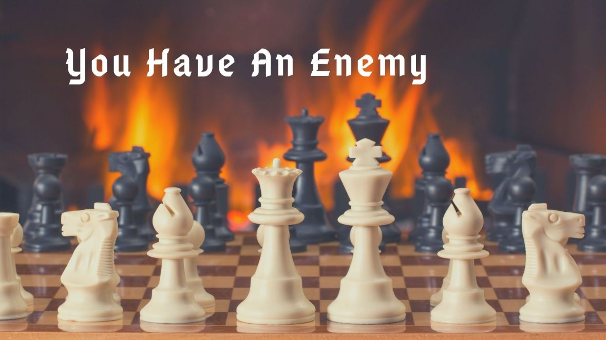 You Have An Enemy (2)