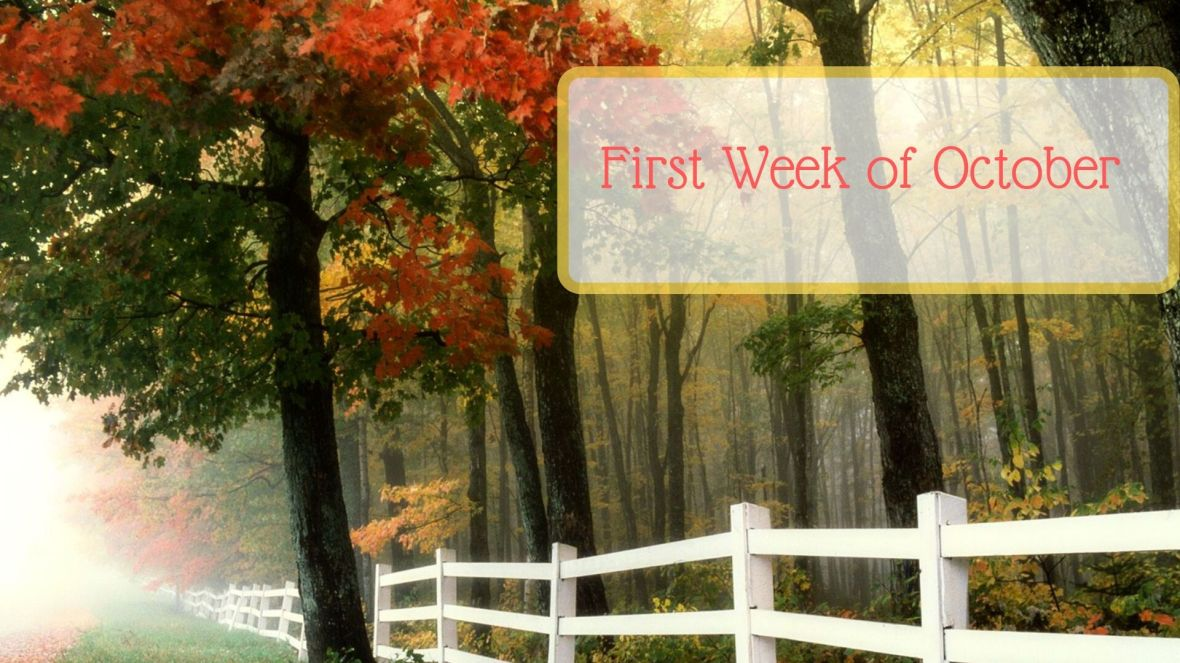 First Week of October